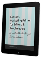Content Marketing Primer for Editors & Proofreaders