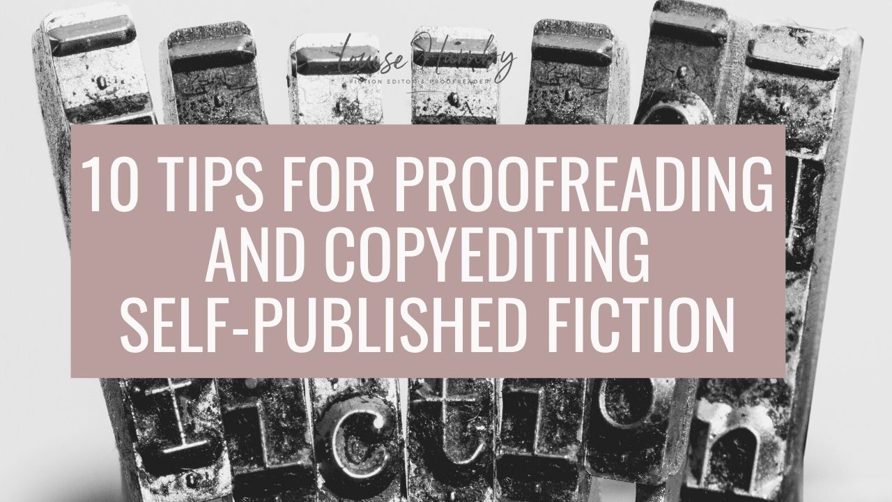 10 tips for proofreading or editing fiction for indie authors