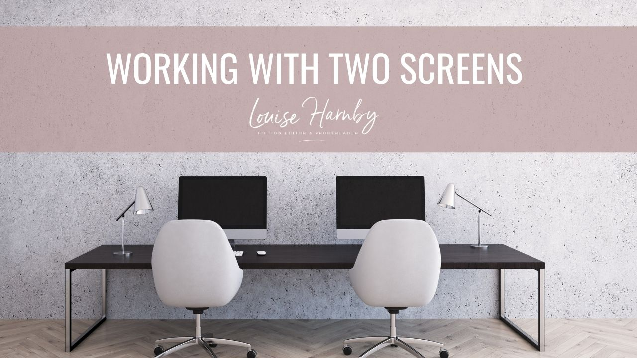 Proofreading, editing and writing with two screens