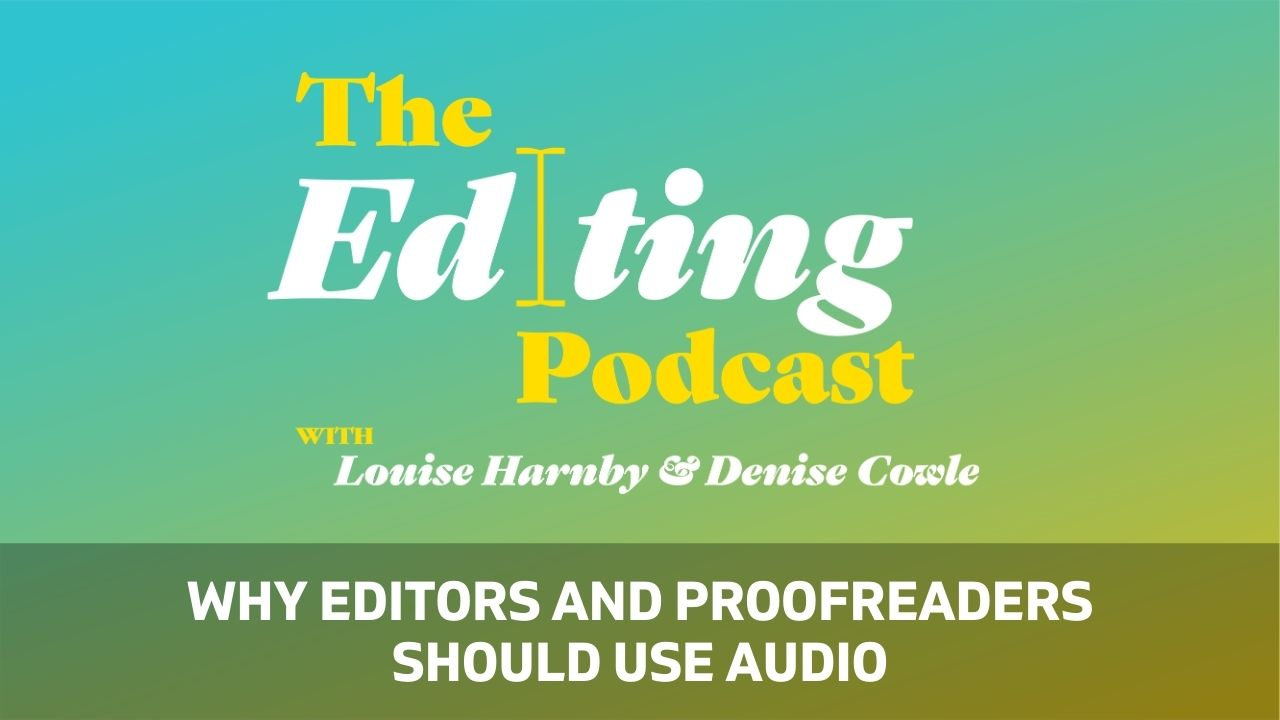 Why editors and proofreaders should use audio
