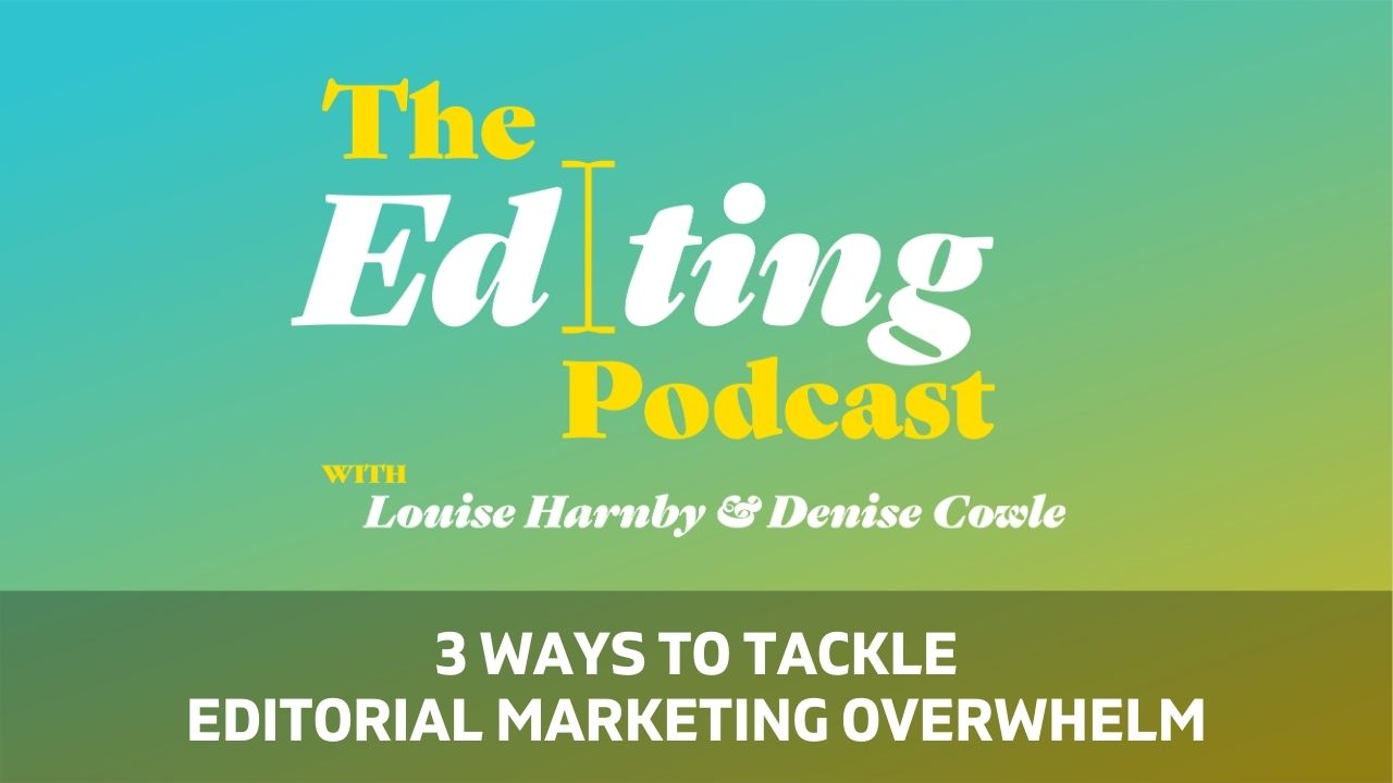 3 ways to tackle editorial marketing overwhelm