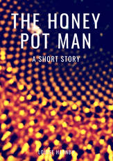 The Honey Pot Man